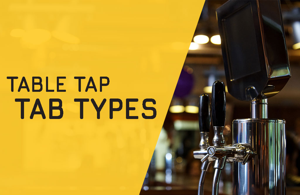 Table Tap Tab Types (say that 5 times fast)